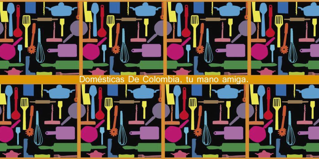 Domésticas de Colombia, tu mano amiga.